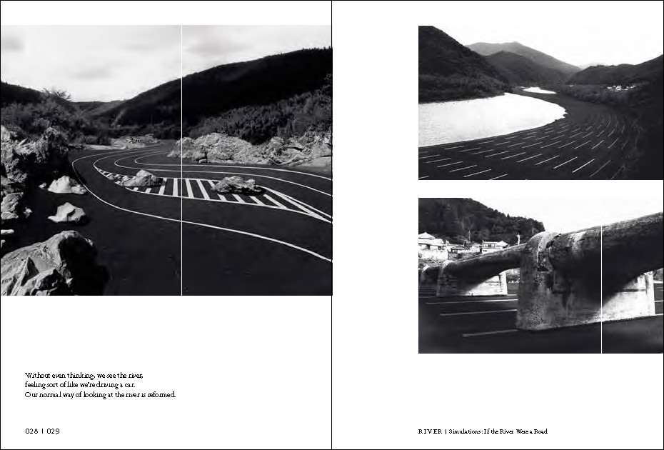 "'Simulations: If the River Were a Road' by Shinsaku Inaba, Sousuke Matsushita and Hirofumi Mori, in the 1st Ex-formation theme, 'River'. ""The river inlaid with an asphalt road conveys the river's size and shape much more vividly than would ordinary photographs. We get an image of the undulation of the meandering river with a sense of realism, as if we were taking the wheel."" – Kenya Hara"